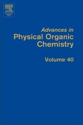 Advances in Physical Organic Chemistry: Volume 40