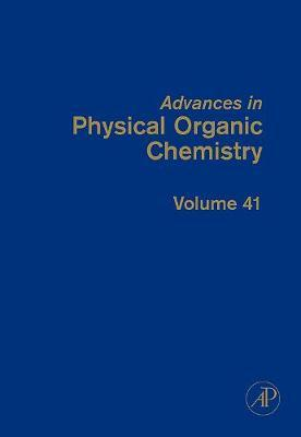 Advances in Physical Organic Chemistry: Volume 41