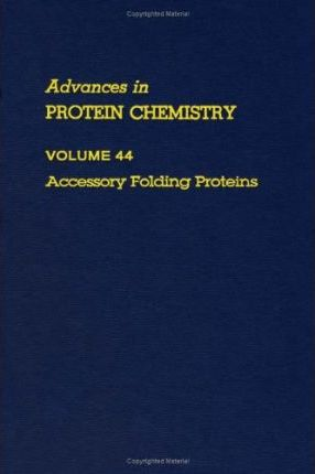 Advances in Protein Chemistry: Accessory Folding Proteins v. 44