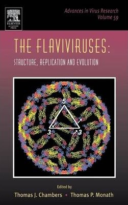 The Flaviviruses: Structure, Replication and Evolution: Volume 59