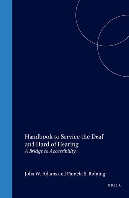 Handbook to Service the Deaf and Hard of Hearing