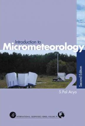 Introduction to Micrometeorology: Volume 79