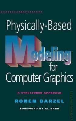 Physically-Based Modeling for Computer Graphics
