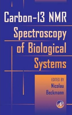 Carbon-13 NMR Spectroscopy of Biological Systems