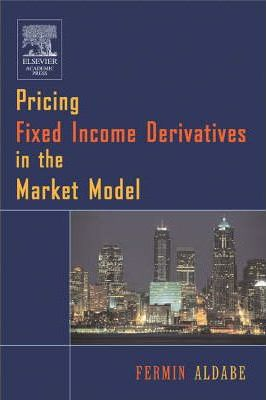 Pricing Fixed Income Derivatives in the Market Models