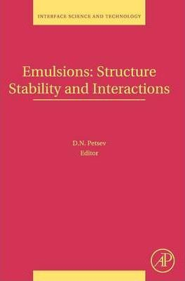 Emulsions: Structure, Stability and Interactions: Volume 4