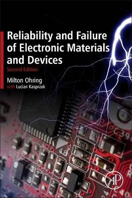 Reliability and Failure of Electronic Materials and Devices, Second Edition