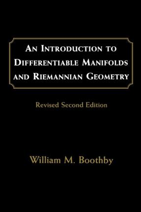 An Introduction to Differentiable Manifolds and Riemannian Geometry, Revised: Volume 120