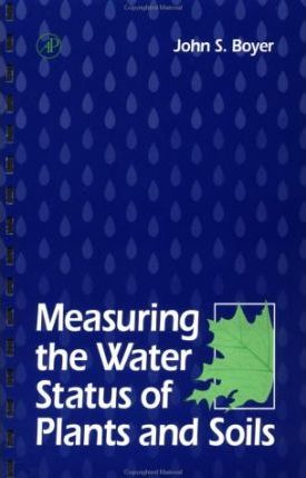 Measuring the Water Status of Plants and Soils