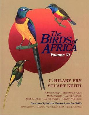 The Birds of Africa: Picathartes to Oxpeckers Volume VI