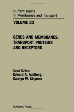 Current Topics in Membranes and Transport: Genes and Membranes, Transport Proteins and Receptors v. 23