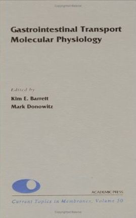 Gastrointestinal Transport, Molecular Physiology: Volume 50