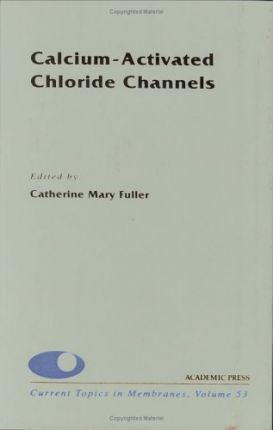 Calcium-Activated Chloride Channels: Volume 53