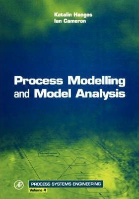 Process Modelling and Model Analysis: Volume 4