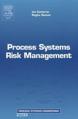Process Systems Risk Management: Volume 6