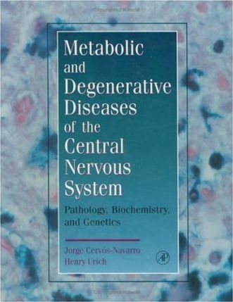 Metabolic and Degenerative Diseases of the Central Nervous System