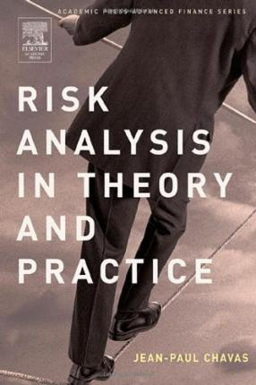 Risk Analysis in Theory and Practice