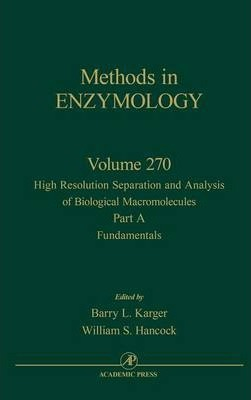 High Resolution Separation and Analysis of Biological Macromolecules, Part A: Fundamentals: Volume 270