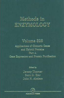 Applications of Chimeric Genes and Hybrid Proteins, Part A: Gene Expression and Protein Purification: Volume 326