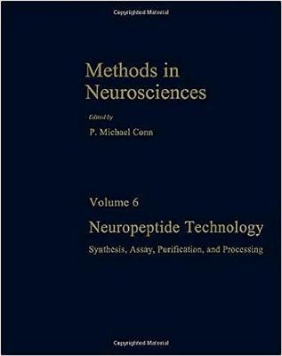 Methods in Neurosciences: Neuropeptide Technology - Synthesis, Assay, Purification and Processing v. 6