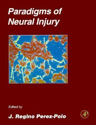 Paradigms of Neural Injury: Paradigms of Neural Injury: Vol.30 Volume 30