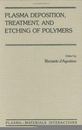 Plasma Deposition, Treatment, and Etching of Polymers