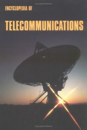 Encyclopedia of Telecommunications