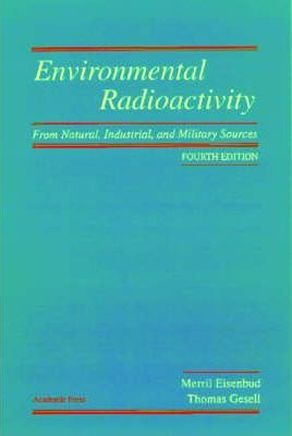 Environmental Radioactivity from Natural, Industrial and Military Sources