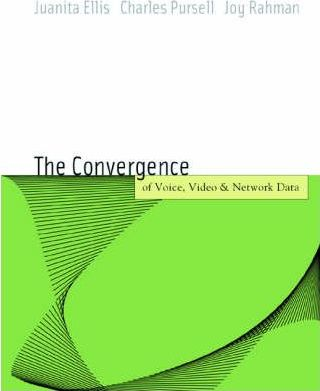 Voice, Video, and Data Network Convergence