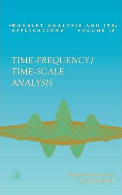 Time-Frequency/Time-Scale Analysis: Volume 10