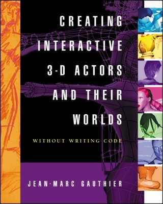 Creating Interactive Digital 3-D Actors and Their Worlds