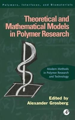 Theoretical and Mathematical Models in Polymer Research: Volume 5