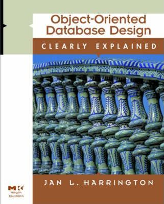 Object-Oriented Database Design Clearly Explained