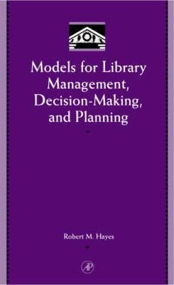 Models for Library Management, Decision Making and Planning