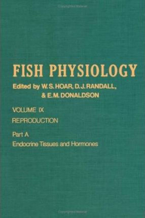 Fish Physiology: Reproduction v.9