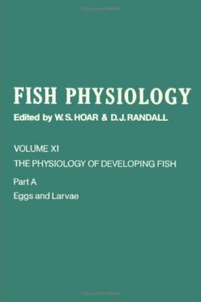 Fish Physiology: Physiology of Developing Fish v.11