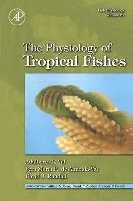 Fish Physiology: The Physiology of Tropical Fishes: Volume 21