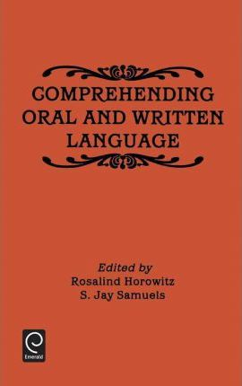 Comprehending Oral and Written Language