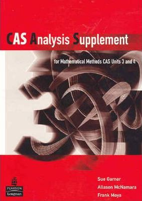CAS Analysis Supplement for Maths Methods: Units 3 & 4