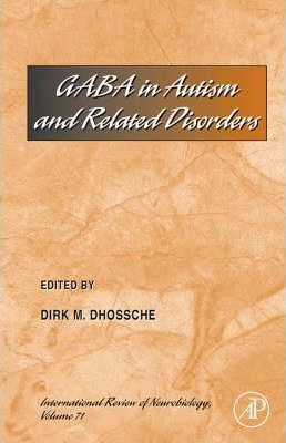 Gaba in Autism and Related Disorders: Volume 71