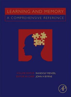 Learning and Memory: A Comprehensive Reference, Four-Volume Set