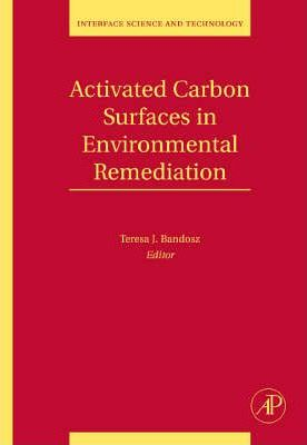 Activated Carbon Surfaces in Environmental Remediation: Volume 7