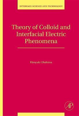 Theory of Colloid and Interfacial Electric Phenomena: Volume 12