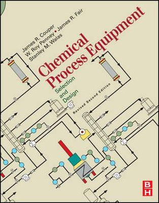 Chemical Process Equipment - Selection and Design (Revised 2nd Edition)