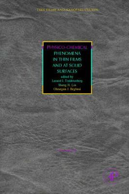 Physico-Chemical Phenomena in Thin Films and at Solid Surfaces: Volume 34