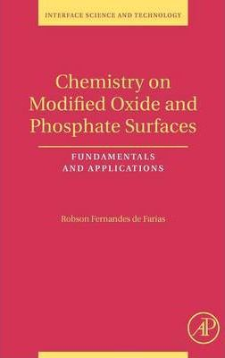 Chemistry on Modified Oxide and Phosphate Surfaces: Fundamentals and Applications: Volume 17