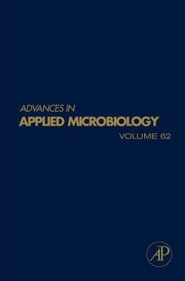 Advances in Applied Microbiology: Volume 62