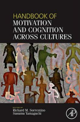 Handbook of Motivation and Cognition Across Cultures