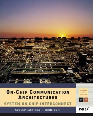 On-Chip Communication Architectures: Volume -