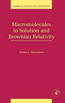 Macromolecules in Solution and Brownian Relativity: Volume 15